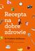 Książka ePub Recepta na dobre zdrowie - Dr. Frederic Saldmann
