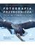 Książka ePub Fotografia przyrodnicza dla wytrwałych. Jak skutecznie fotografować - Henryk Janowski, Rafał Gawełda
