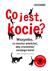 Książka ePub Co jest kocie wszystko co musisz wiedzieć aby zrozumieć swojego kota - brak