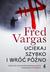 Książka ePub Uciekaj szybko i wróć późno - Fred Vargas