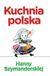 Książka ePub Kuchnia polska Hanny Szymanderskiej - Hanna Szymanderska